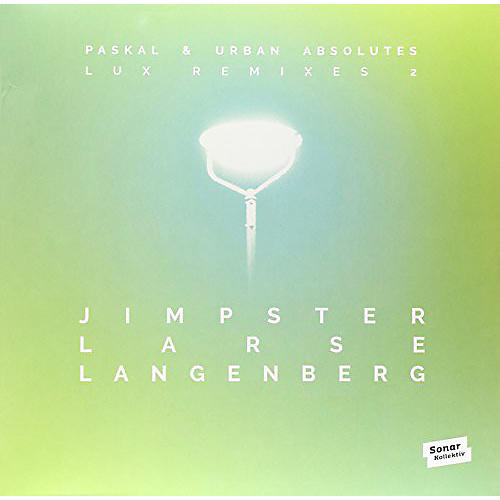 Alliance Paskal & Urban Absolutes - Lux Remixes 2 By Jimpster Larse Langenberg