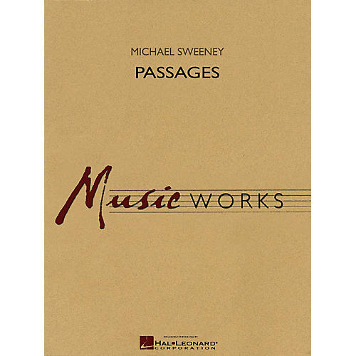 Hal Leonard Passages Concert Band Level 4 Composed by Michael Sweeney