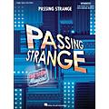 Hal Leonard Passing Strange Piano/Vocal Selections arranged for piano, vocal, and guitar (P/V/G) thumbnail