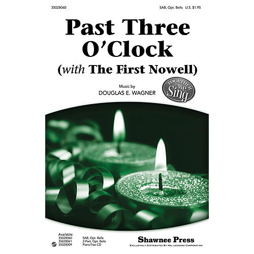 Shawnee Press Past Three O'Clock (with The First Noel) Together We Sing Series SAB Composed by Douglas E. Wagner