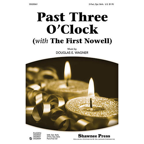 Shawnee Press Past Three O'Clock (with The First Nowell) 2-PART composed by Douglas E. Wagner