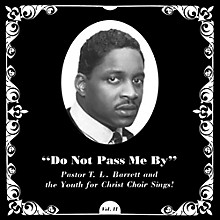 Pastor T.L. Barrett - Do Not Pass Me By Vol. Ii
