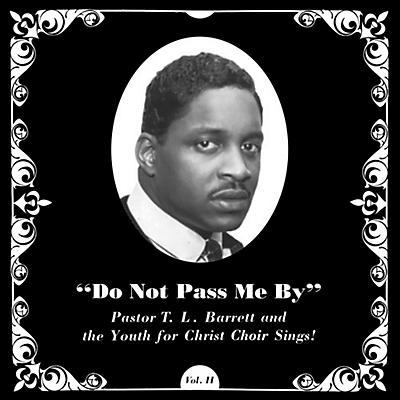 Pastor T.L. Barrett - Do Not Pass Me By Vol. Ii