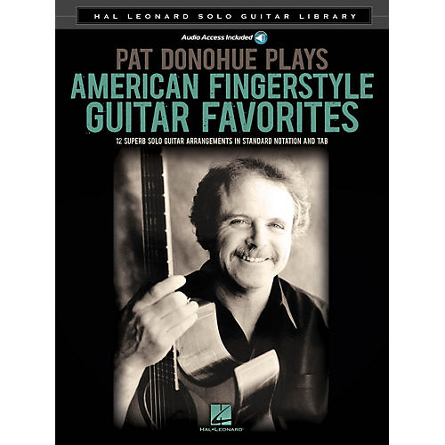 Hal Leonard Pat Donohue Plays American Fingerstyle Guitar Favorites Guitar Solo Softcover Audio Online by Pat Donohue