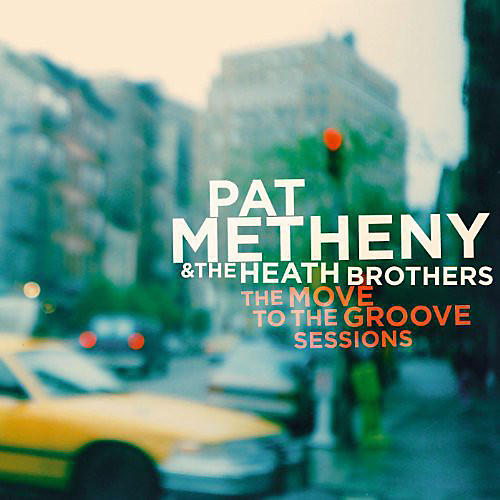 Alliance Pat Metheny - Move to the Groove Sessions