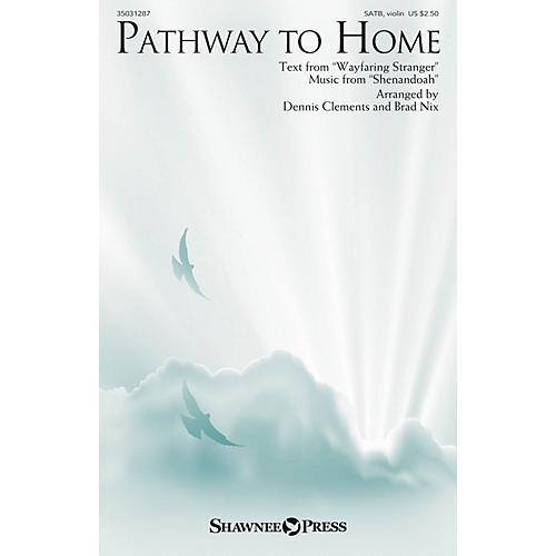 Shawnee Press Pathway to Home SATB W/ VIOLIN arranged by Dennis Clements