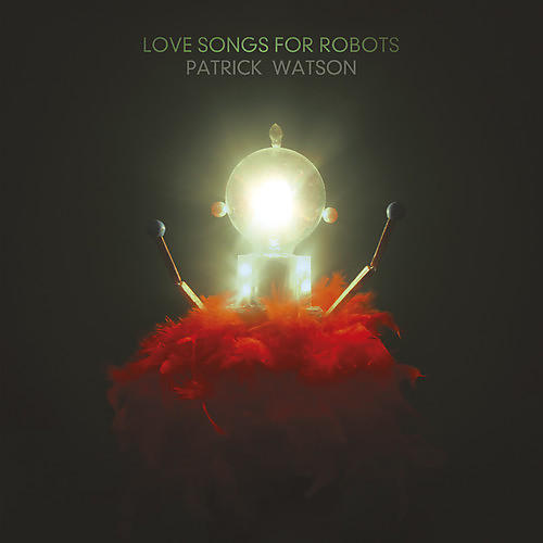 Alliance Patrick Watson - Love Songs for Robots