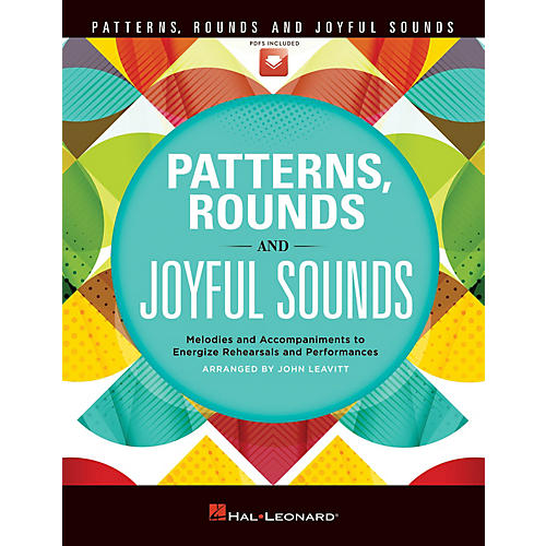 Hal Leonard Patterns, Rounds and Joyful Sounds (Collection) TEACHER WITH AUDIO CODE by John Leavitt