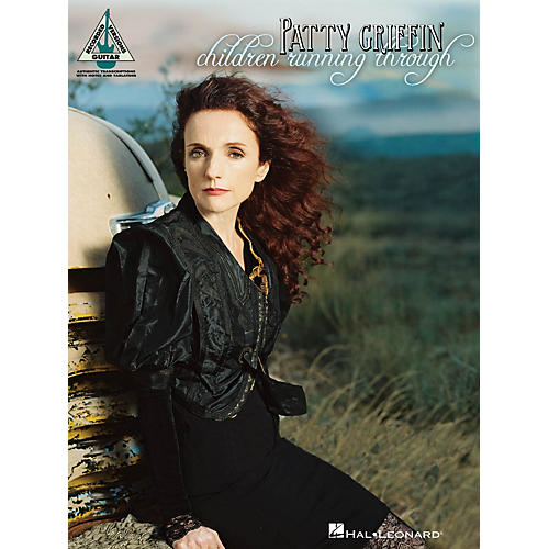 Hal Leonard Patty Griffin - Children Running Through Guitar Recorded Version Series Softcover by Patty Griffin
