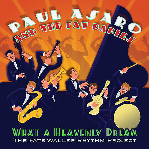 Alliance Paul Asaro - What a Heavenly Dream: The Fats Waller Rhythm Project