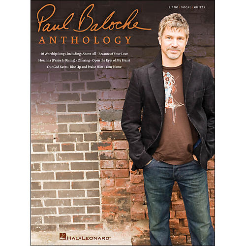 Hal Leonard Paul Baloche Anthology arranged for piano, vocal, and guitar (P/V/G)