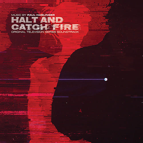 Alliance Paul Haslinger - Halt & Catch Fire (original Soundtrack)