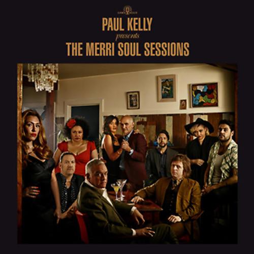 Alliance Paul Kelly - Paul Kelly Presents: The Merri Soul Sessions