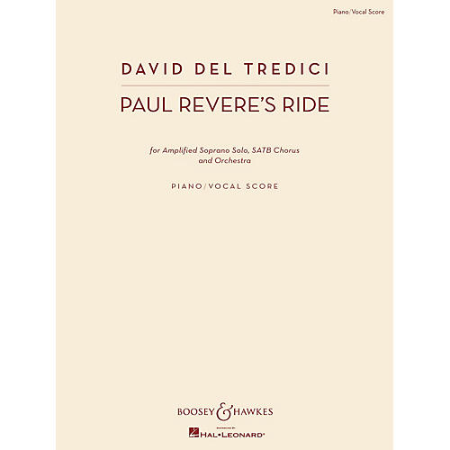 Boosey and Hawkes Paul Revere's Ride (Amplified Soprano Solo, SATB Chorus, and Orch) Vocal Score composed by David Del Tredici