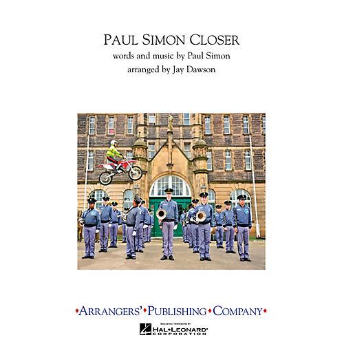 Arrangers Paul Simon Closer Marching Band Level 2.5 by Paul Simon Arranged by Jay Dawson