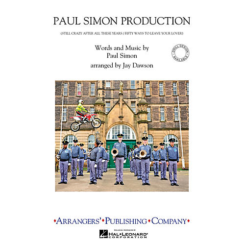 Arrangers Paul Simon Production Marching Band Level 2.5 by Paul Simon Arranged by Jay Dawson