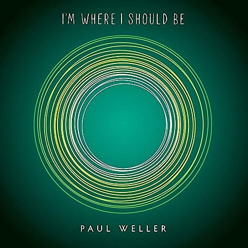 Alliance Paul Weller - I'm Where I Should Be