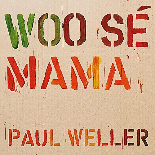 Alliance Paul Weller - Woo Se Mama
