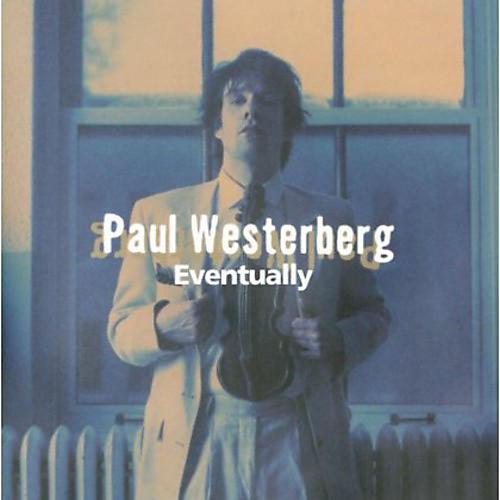 Alliance Paul Westerberg - Eventually