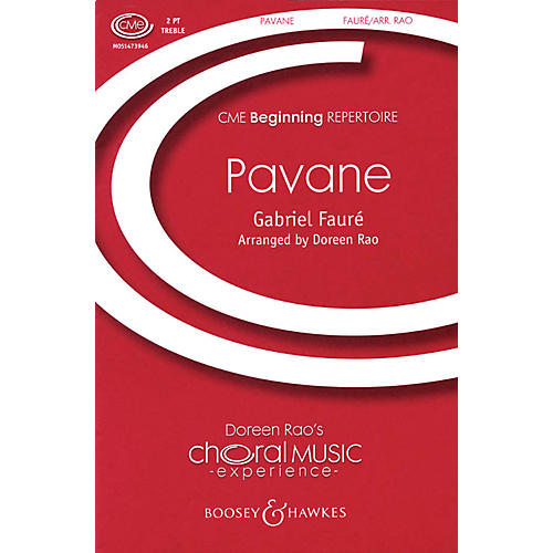 Boosey and Hawkes Pavane (CME Intermediate) 2-Part composed by Gabriel Fauré arranged by Doreen Rao