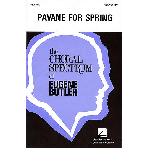 Hal Leonard Pavane for Spring SSA composed by Eugene Butler
