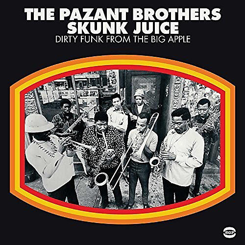 Alliance Pazant Bros - Skunk Juice: Dirty Funk From The Big Apple