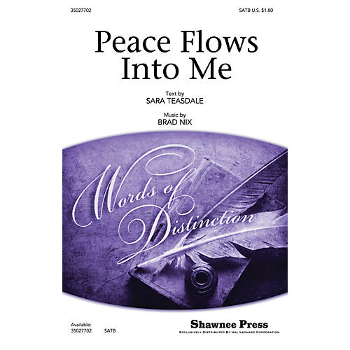 Shawnee Press Peace Flows Into Me SATB composed by Brad Nix