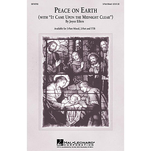 Hal Leonard Peace On Earth (with It Came Upon a Midnight Clear) 3-Part Mixed composed by Joyce Eilers