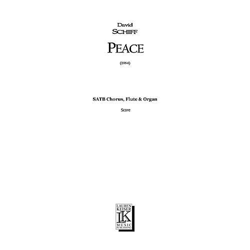 Lauren Keiser Music Publishing Peace (SATB Chorus, Flute & Organ) Full Score Composed by David Schiff