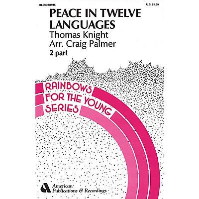 Hal Leonard Peace in Twelve Languages 2-Part Arranged by Craig Palmer