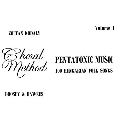 Boosey and Hawkes Pentatonic Music - Volume I (100 Hungarian Folk Songs) Composed by Zoltán Kodály