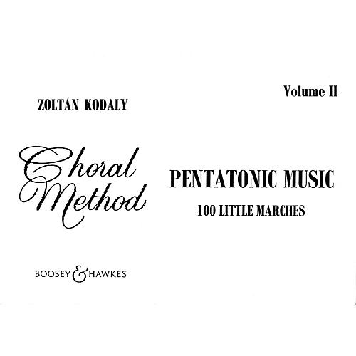 Boosey and Hawkes Pentatonic Music - Volume II (100 Little Marches) Composed by Zoltán Kodály