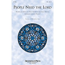 Brookfield People Need the Lord SATB by Steve Green arranged by John Purifoy