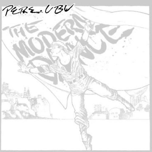 Alliance Pere Ubu - Modern Dance