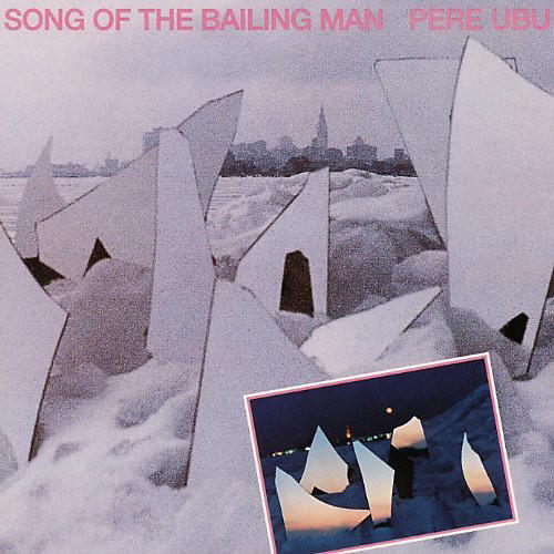 Alliance Pere Ubu - Song Of The Bailing Man