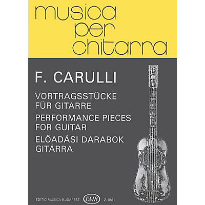 Editio Musica Budapest Performance Pieces (Guitar Solo) EMB Series Composed by Ferdinand Carulli
