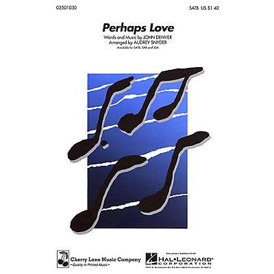Cherry Lane Perhaps Love SATB arranged by Audrey Snyder