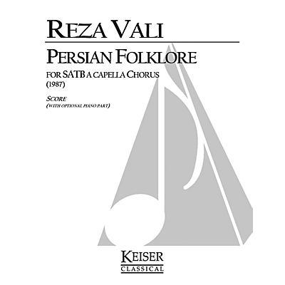 Lauren Keiser Music Publishing Persian Folklore (SATB a cappella) Full Score Composed by Reza Vali
