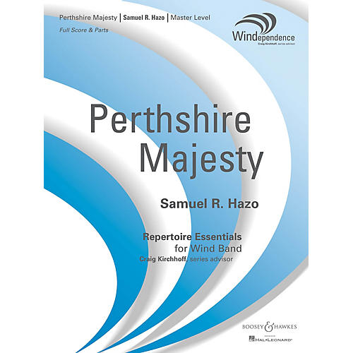 Boosey and Hawkes Perthshire Majesty Concert Band Level 4 Composed by Samuel R. Hazo
