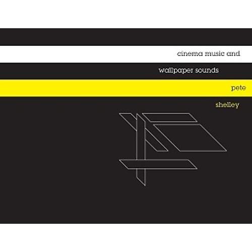 Alliance Pete Shelley - Cinema Music & Wallpaper Sounds