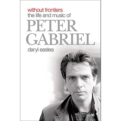 Alfred Peter Gabriel  Without Frontiers: Life and Music Hardcover Book