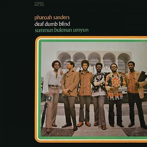 Alliance Pharoah Sanders - Deaf, Dumb, Blind (Summun, Bukmun, Umyun)