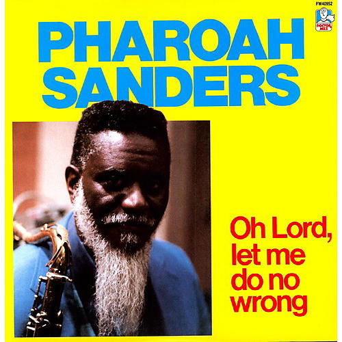 Alliance Pharoah Sanders - Oh Lord, Let Me Do No Wrong