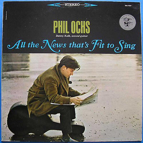 Alliance Phil Ochs - All The News Thats Fit To Sing