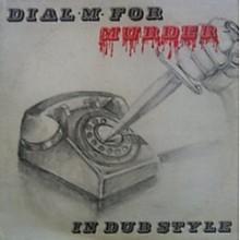 Phil Pratt - Dial M for Murder in Dub Style