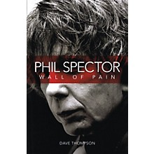 Omnibus Phil Spector - Wall of Pain Omnibus Press Series Softcover Written by Dave Thompson