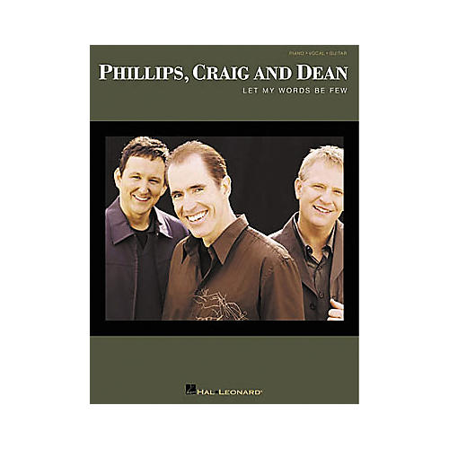 Hal Leonard Phillips, Craig and Dean - Let My Words Be Few Songbook