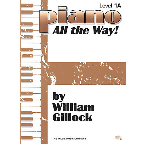 Willis Music Piano - All the Way! Level 1A Willis Series by William Gillock (Level Early Elem)