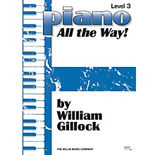 Willis Music Piano - All the Way! Level 3 Willis Series by William Gillock (Level Mid-Elem)