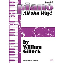 Willis Music Piano - All the Way! Level 4 Willis Series by William Gillock (Level Late Elem)